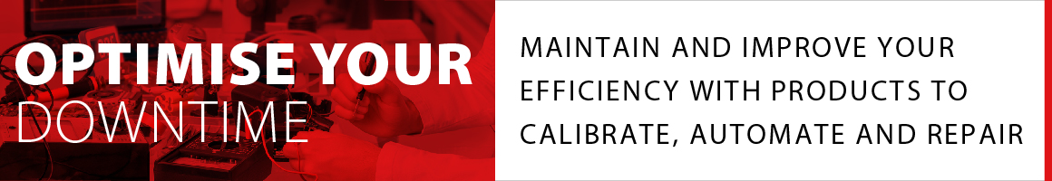 Optimise Your Downtime. Maintain and improve your efficiency with products to calibrate, automate and repair.
